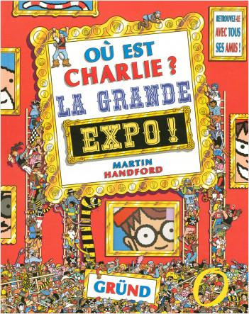 Où est Charlie ? La Grande Expo ! – Cherche-et-trouve avec 1 planche d'autocollants – À partir de 7 ans