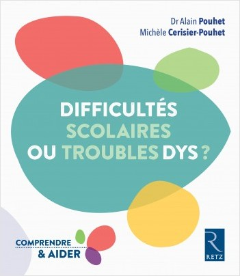Difficultés scolaires ou troubles Dys ?