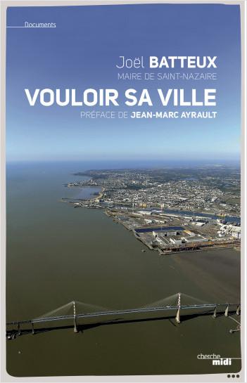 Saint-Nazaire, vouloir sa ville