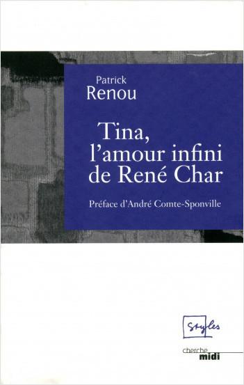 Tina, l'amour infini de René Char