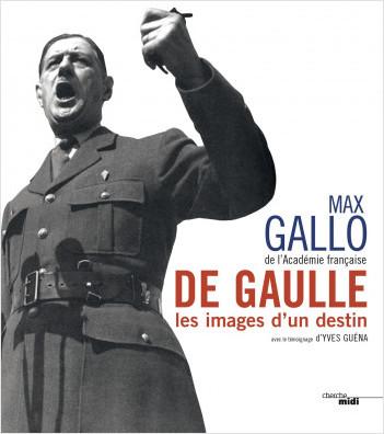 De Gaulle, les images d'un destin (nouvelle édition)