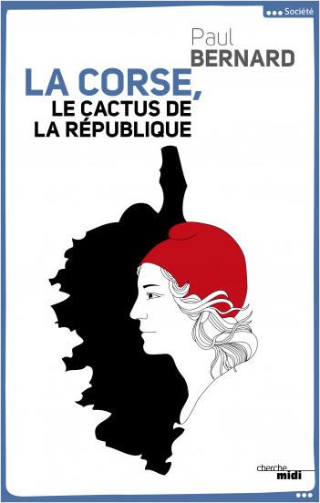 La Corse, le cactus de la République