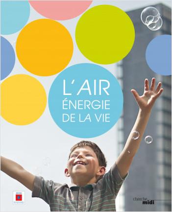 L'Air, énergie de la vie
