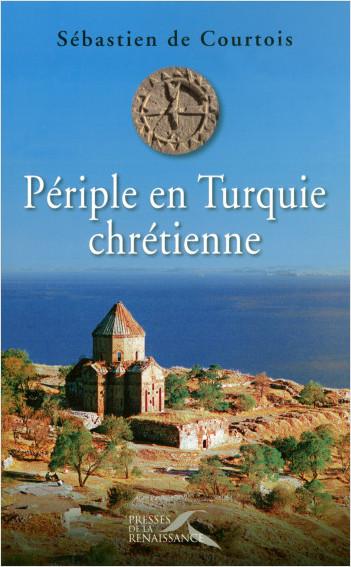 Périple en Turquie chrétienne