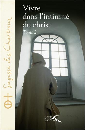 Vivre dans l'intimité du Christ - tome 2