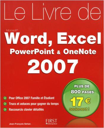 Le livre de Word, Excel, PowerPoint, OneNote - Office 2007 Famille et étudiant