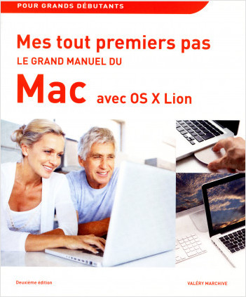 Mes tout premiers pas - Le grand manuel du Mac, 2e