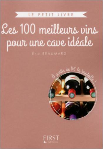 Le Petit livre collector - Les 100 meilleurs vins pour une cave idéale