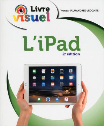 Livre visuel - L'Ipad Air, Air 2, mini 4 à 4 & Pro, 2e
