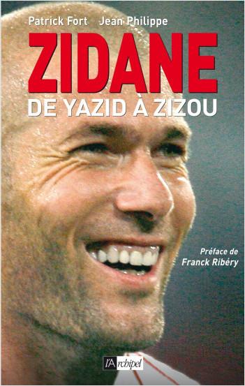 Zidane, de Yazid à Zizou