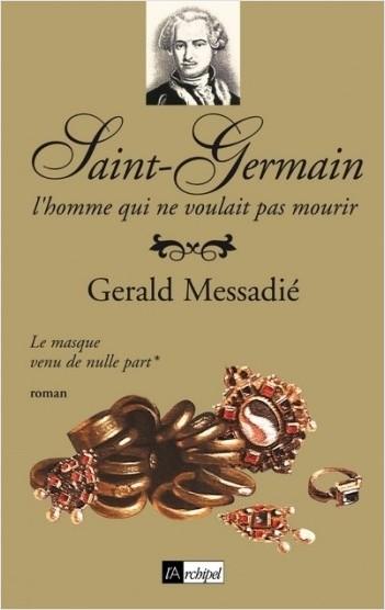 Saint-Germain, l'homme qui ne voulait pas mourir - tome 1