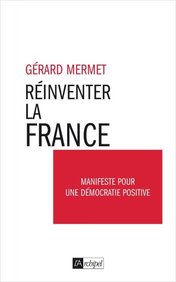 Réinventer la France - Manifeste pour une démocratie positive