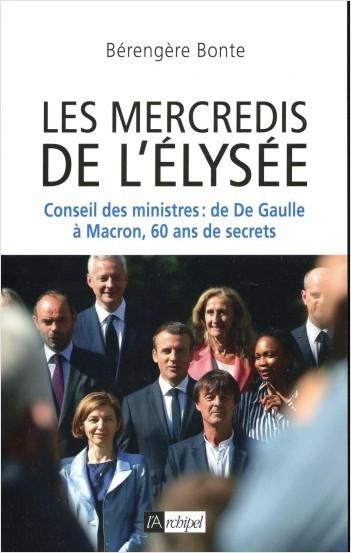 Les mercredis de l'Élysée - Conseil des ministres : de De Gaulle à Macron, 60 ans de secrets