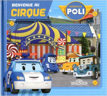 Robocar Poli - Bienvenue au cirque