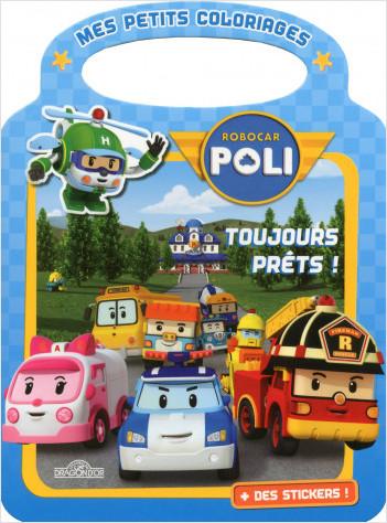 Robocar Poli - Mes petits coloriages - Toujours prêts !