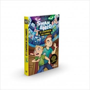 Swan & Néo - Swan & Néo et L'Empereur des ombres - Une aventure dont tu es le héros - Roman - Dès 8 ans