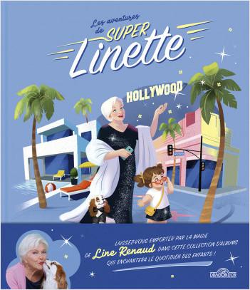 Les Aventures de Super Linette - Super Linette à Hollywood - Album en collaboration avec Line Renaud - Dès 5 ans