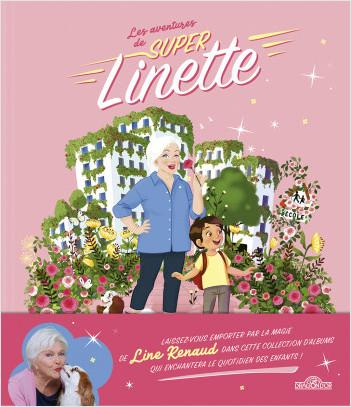 Les Aventures de Super Linette - Super Linette au pays des roses - Album en collaboration avec Line Renaud - Dès 5 ans