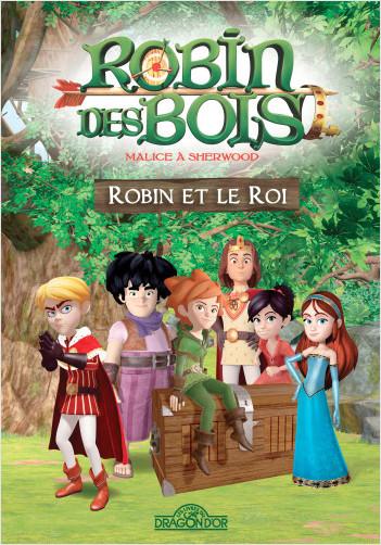 Robin des bois - Robin et Le Roi - Lecture roman jeunesse - Dès 7 ans