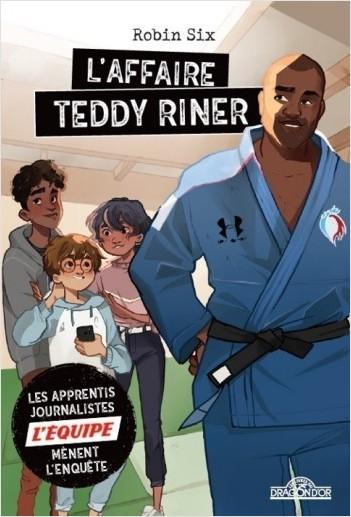L'Équipe - L'Affaire Teddy Riner - Roman d'enquête journalistique - Dès 8 ans