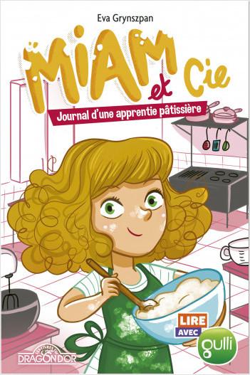 Lire avec Gulli - Miam et Cie - Journal d'une apprentie pâtissière - Lecture roman jeunesse - Dès 7 ans