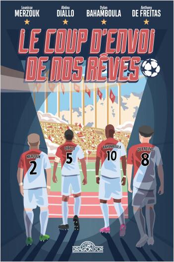 Le Coup d'envoi de nos rêves – Lecture roman jeunesse football – Dès 9 ans