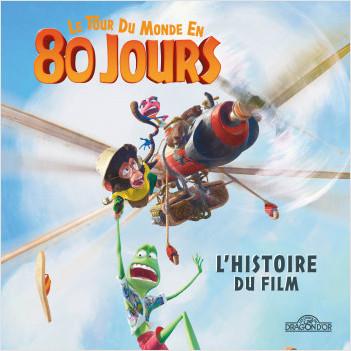 Le Tour du monde en 80 jours - L'histoire du film - Album illustré film cinéma - Dès 4 ans