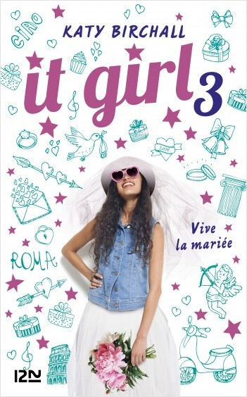 It Girl - tome 03 : Vive la mariée !