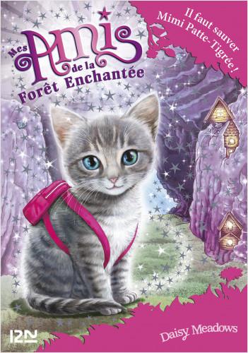Mes amis de la forêt enchantée - tome 4 : Il faut sauver Mimi Patte-Tigrée !