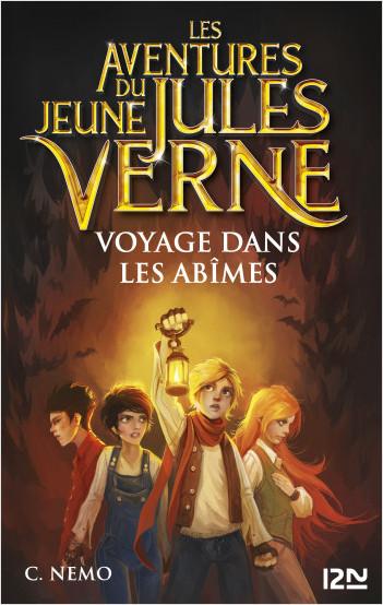 Les Aventures du jeune Jules Verne - tome 3 : Voyage dans les abîmes
