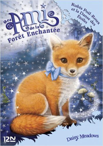Mes amis de la forêt enchantée - tome 7 : Rubis Poil-Roux et la danse des étoiles