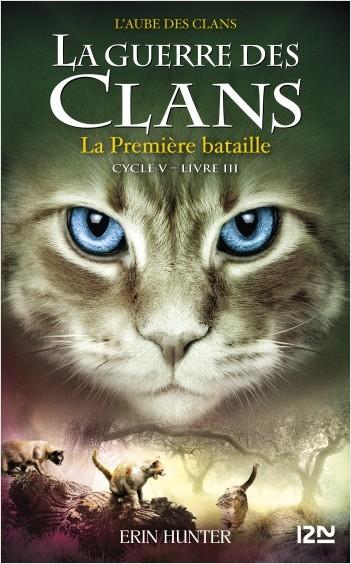 La guerre des Clans, cycle V - tome 03 : La Première Bataille