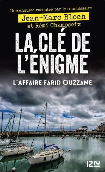 Une enquête racontée par La Clé de l'énigme L'affaire Farid Ouzzane