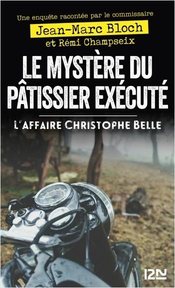 Le Mystère du patissier exécuté - L'affaire Christophe Belle