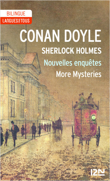 Bilingue français-anglais : Sherlock Holmes - Nouvelles enquêtes / More Mysteries