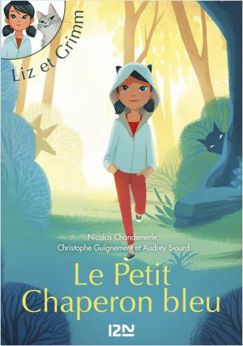 Liz et Grimm - tome 01 : Le Petit Chaperon bleu