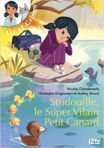 Liz et Grimm - tome 02 : Stridouille, le super vilain petit canard