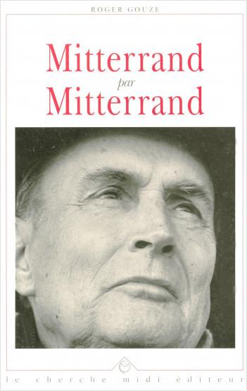 Mitterrand par Mitterrand