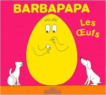 Barbapapa - Les Oeufs