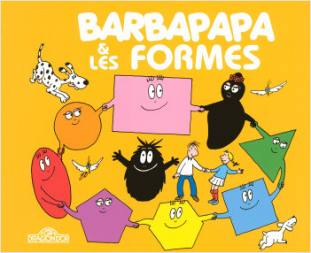 Barbapapa et les formes - Album illustré - Dès 2 ans