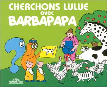 Cherchons Lulue avec Barbapapa - Album illustré - Dès 2 ans