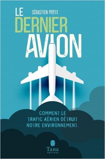 Le Dernier Avion - Comment le trafic aérien détruit-il notre environnement ?