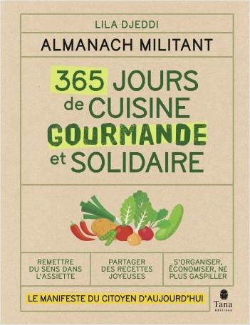 Almanach militant - 365 jours de recettes simples, de saison et zéro déchet - Le manifeste du citoyen d'aujourd'hui et de demain pour une alimentation solidaire, bio  et engagée