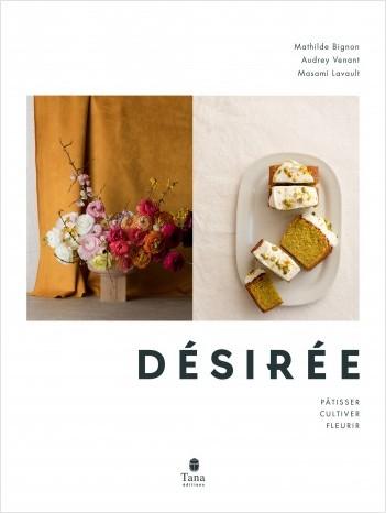 Désirée - Techniques florales, gâteaux d'enfance, horticulture française et de saison