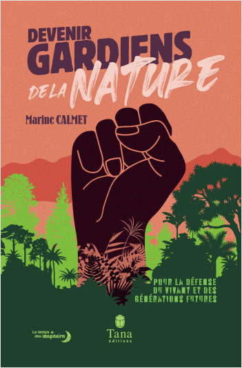 Devenir Gardiens de la Nature - Manifeste pour la défense du vivant, des générations futures et la reconnaissance du crime d'écocide en droit
