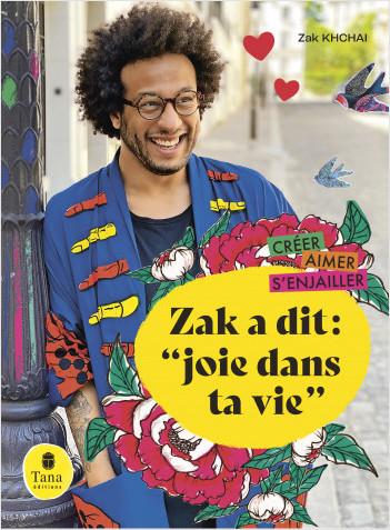 """Zak a dit : """"joie dans ta vie"""" - Tout faire soi-même avec des projets DIY, des recettes de cuisine, des rendez-vous bien-être. Créer, Aimer, S'enjailler"""