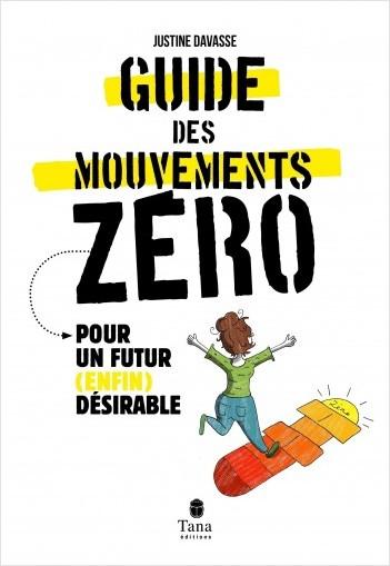 Mouvements zéros - Guide citoyen pour une transition écologique au quotidien : zéro déchet, alimentation durable, justice sociale, consommation responsable