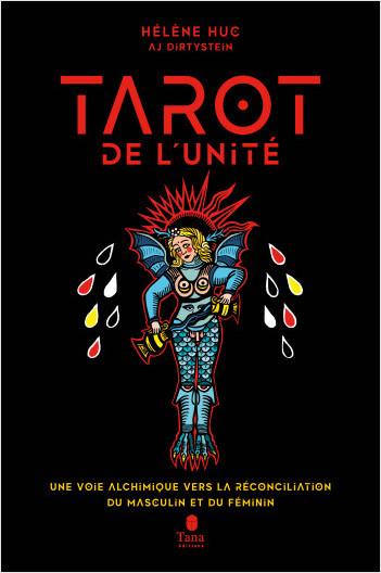 Le Tarot de l'unité - 22 arcanes pour se reconnecter à soi, écoféminisme et spiritualité. Une voie alchimique vers la réconciliation du Masculin et du Féminin