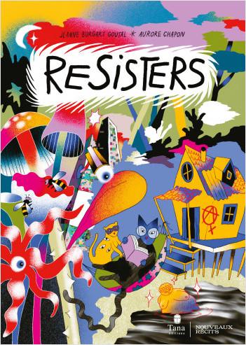 ReSisters – Roman graphique écoféministe, quête initiatique et politique pour se réinventer un destin commun désirable et sortir du capitalisme néocolonial patriarcal