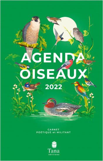 Agenda poétique et engagé Oiseaux 2022 – Semainier 192 pages, 14.5 x 21.5 cm – Fabrication ecoresponsable française – Marque-page, carnet d'observation ornithologique